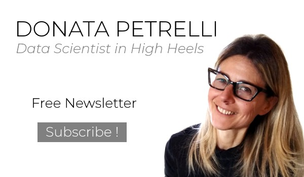 Donata Petrelli - Data Scientist in High Heels - Subscribe to my Free Newsletter