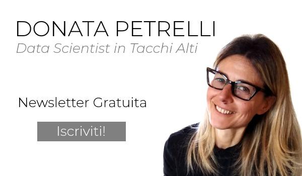 Donata Petrelli - Data Scientist in Tacchi Alti - Iscriviti alla mia Newsletter Gratuita